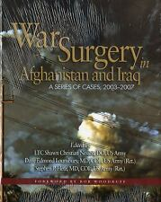 War Surgery in Afghanistan and Iraq: A Series of Cases, 2003-2007 (Textbooks of