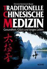 Traditionelle Chinesische Medizin. Gesundheit, Glück und... | Buch | Zustand gut