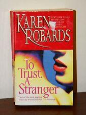 To Trust A Stranger by Karen Robards 2003 Paperback Romantic Suspense