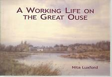 A Working Life on the Great River Ouse. Cambridgeshire (Huntingdonshire) PB VG.