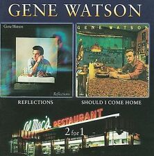 Reflections/Should I Come Home by Gene Watson (CD, Jan-2009, Hux Records (Label)
