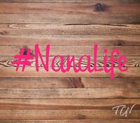 Nana Life #NanaLife Vinyl Decal Sticker | Car Decal | Tumbler Decal | Gift Idea