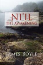 Ni'il : The Awakening by James Boyle (2008, Paperback)