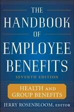 The Handbook of Employee Benefits: Health and Group Benefits 7/E, Rosenbloom, Je