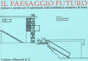 Il paesaggio futuro. Letture e norme per il patrimonio dell'architettura moderna