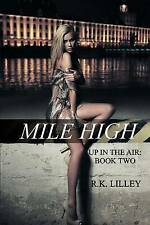 NEW Mile High (Up In The Air) (Volume 2) by R.K. Lilley