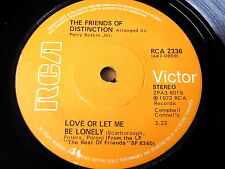 """THE FRIENDS OF DISTINCTION - LOVE OR LET ME BE LONELY     7"""" VINYL"""