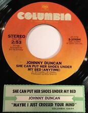 Johnny Duncan 45 She Can Put Her Shoes Under My Bed Anytime / Maybe I Just  w/ts