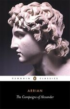 The Campaigns of Alexander (Penguin Classics) New Paperback Book Arrian, J. R. H