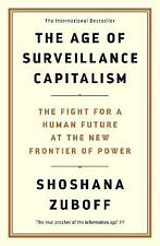 The Age of Surveillance Capitalism: The Fight for a Human Future at the New Fron
