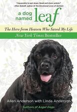 A Dog Named Leaf: The Hero from Heaven Who Saved My Life (Paperback or Softback)