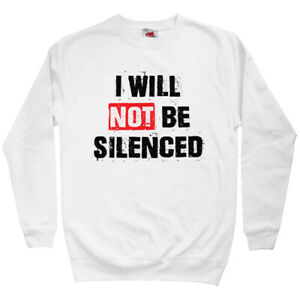 I Will Not Be Silenced Men's Sweatshirt - Crewneck S-3X - Gift Political Protest