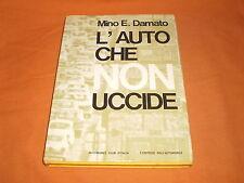 mino d'amato l'auto che non uccide : sugli incidenti 1969 cart. sovr.