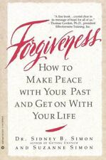 Forgiveness: How to Make Peace With Your Past and Get on With Your Life Sidney