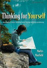 Thinking for Yourself: Developing Critical Thinking Skills Through Reading and W
