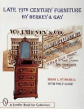 Late 19th Century Furniture by Berkey and Gay by Brian L. Witherell (1998,...