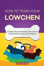 How to Train Your Lowchen (Dog Training Collection) : Combine Love and.