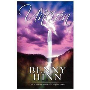 La Unción by Benny Hinn (2006, Trade Paperback)