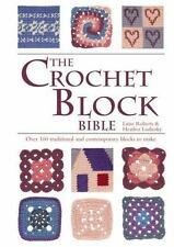 The Crochet Block Bible: Over 100 traditional and contemporary blocks to make, L