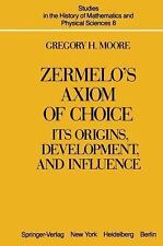 Zermelo's Axiom of Choice: Its Origins, Development, and Influence (Studies in t