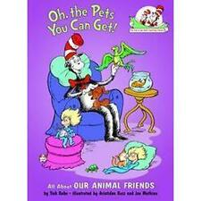 Oh, the Pets You Can Get!: All About Our Animal Friends (Cat in the Hat's Learn