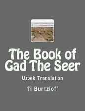 The Book of Gad the Seer : Uzbek Translation by Ti Burtzloff (2015, Paperback)