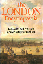 The London Encyclopaedia by Weinreb Ben & Hibbert Christopher