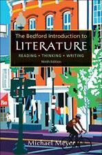 BEDFORD INTRODUCTION TO LITERATURE: Reading Thinking Writing Michael Meyer NINTH