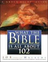 What the Bible Is All About 102 Group Study Guide: A Group Study Guide: Job thro