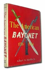 THE AMERICAN BAYONET 1776 1964, HARDIN, 234 UNREAD PAGES On Sale  For $149.95
