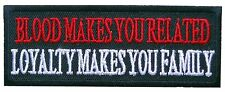 Blood Makes you Related Loyalty Family Embroidered Patch Biker Military Tactical