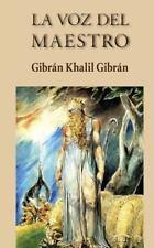 La Voz Del Maestro by Gibr�n Khalil Gibr�n (2013, Paperback)