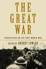 The Great War: Perspectives on the First World War Robert Cowley Hardcover