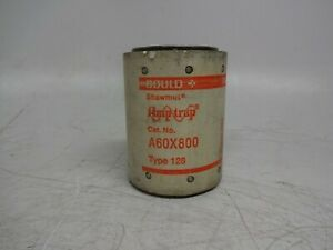 Gould Shawmut Amp-trap A60X800 Type 128 Fuse Form 101 800 Amps 600 Volts or Less