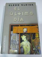 El Ultimo Dia Glenn Kleier 1998 Circulo de Lectores - LIBRO Español - 3T
