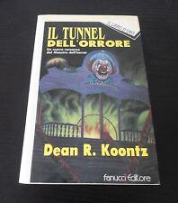 Il tunnel dell'orrore - Dean Koontz - Prima edizione Fanucci Il Libro d'Oro -