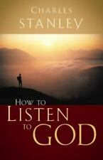 How to Listen to God - Charles Stanley