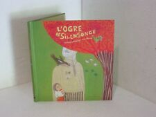 L'Ogre de Silensonge .Véronique MASSENOT / Eva OFFREDO. Gautier-Languereau CV04