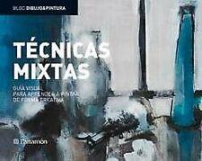 TECNICAS MIXTAS GUIA VISUAL PARA APRENDER A PINTAR DE FORMA CREATIVA (Bloc dibu