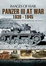 PANZER III AT WAR 1939 - 1945 (Images of War), War, Military, World History, His