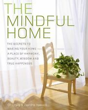 The Mindful Home : The Secrets to Make Your Home a Place of Harmony, Beauty,...