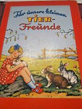 Altes Kinderbuch Für unsere kleinen Tierfreunde