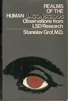 Realms of the Human Unconscious: Observations from LSD Rese... by Stanislav Grof