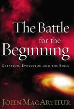 The Battle for the Beginning by John MacArthur