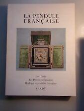 La Pendule Francaise 3 eme Partie Les Provinces francaises Horloges pendules etr