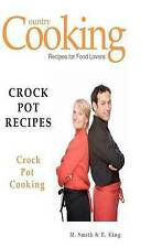 NEW Crock Pot Recipes: Crock Pot Cooking by M. Smith