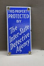 INTER-STATE DETECTIVE AGENCY POLICE  PORCELAIN SIGN GAS OIL CAR FARM