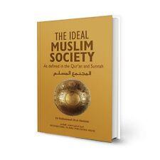 ISLAM-KORAN-SUNNAH-The Ideal Muslim Society: As Defined in the Qur'an and Sunnah
