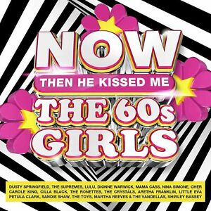 NOW The 60s Girls - Then He Kissed Me (2021) 4-CD Set - NEW & SEALED