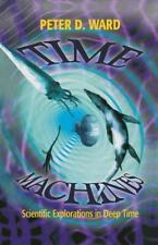 Time Machines: Scientific Explorations in Deep Time (Paperback or Softback)